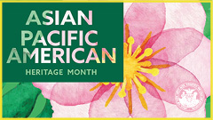 Asian Pacific American Heritage Month Thumbnail 2